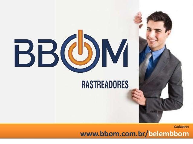 Cadastro:www.bbom.com.br/belembbom