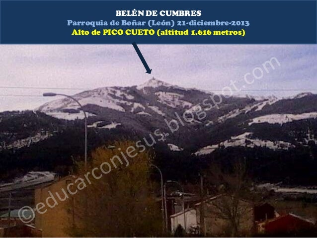 BELÉN DE CUMBRES Parroquia de Boñar (León) 21-diciembre-2013 Alto de PICO CUETO (altitud 1.616 metros)