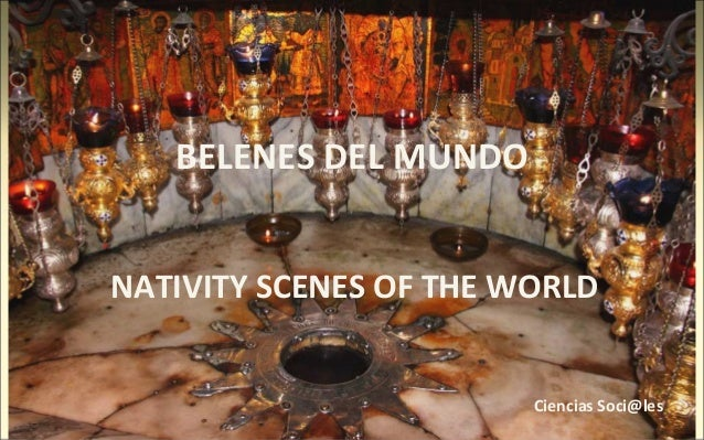 BELENES DEL MUNDO NATIVITY SCENES OF THE WORLD Ciencias Soci@les