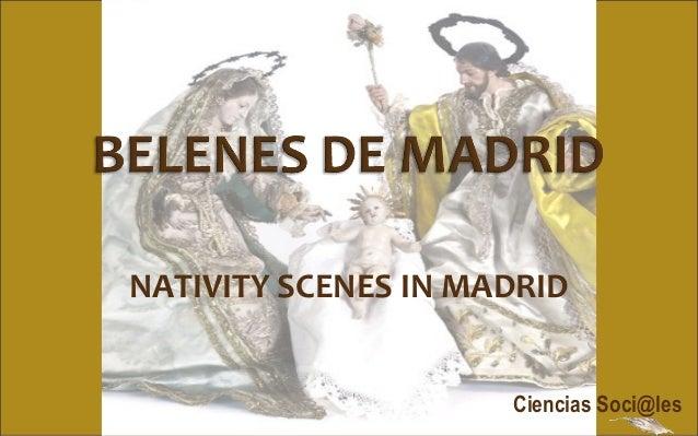 NATIVITY SCENES IN MADRID Ciencias Soci@les