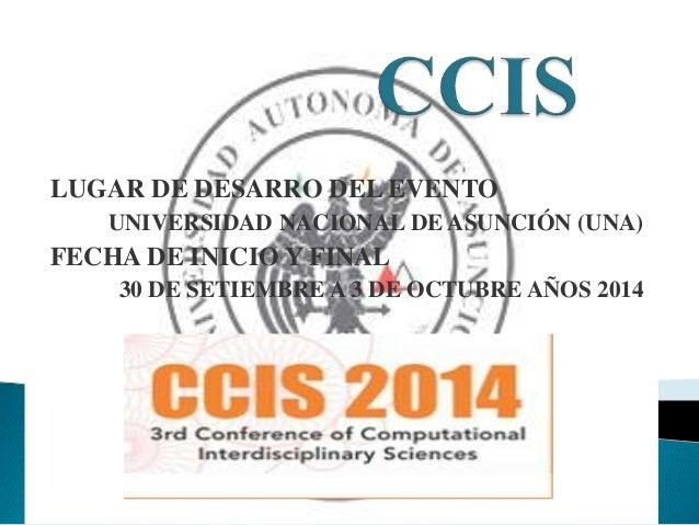 LUGAR DE DESARRO DEL EVENTO  UNIVERSIDAD NACIONAL DE ASUNCIÓN (UNA)  FECHA DE INICIO Y FINAL  30 DE SETIEMBRE A 3 DE OCTUB...