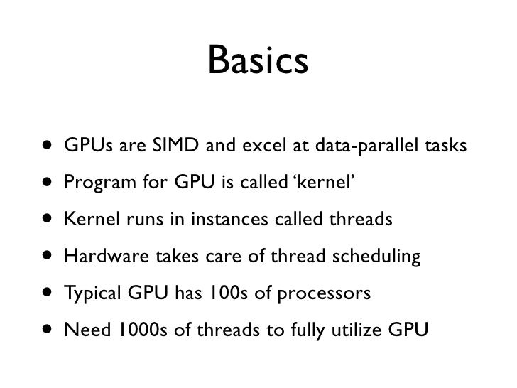 Example                  C=A+BKernel:void sum (int c[], int a[], int b[]) {  int Index = getThreadId();  c[Index] = a[Inde...