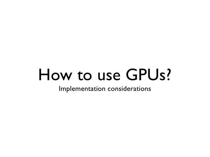 GPU Computing Stack         NVIDIA                  ATIHLL   CUDA C, OpenCL           OpenCLIL          PTX               ...