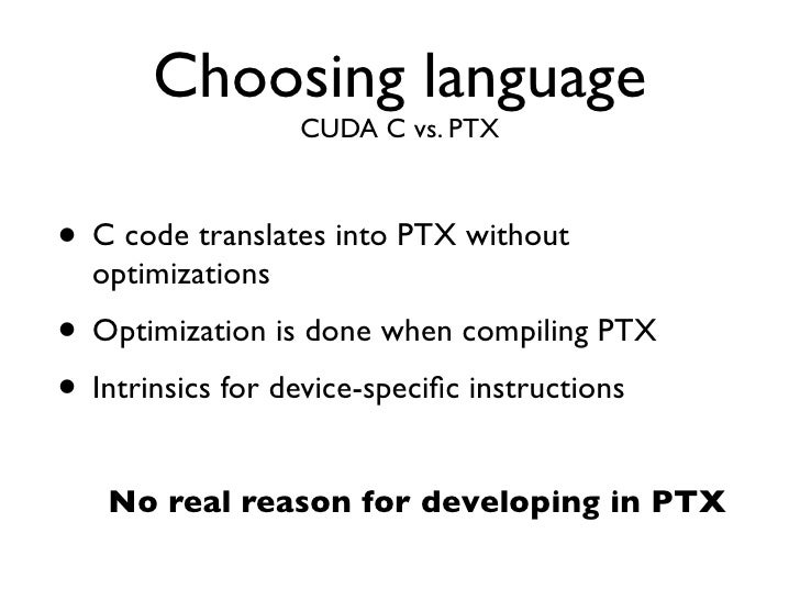Choosing language                     OpenCL• Portability requires compilation at runtime   • May take significant time and...