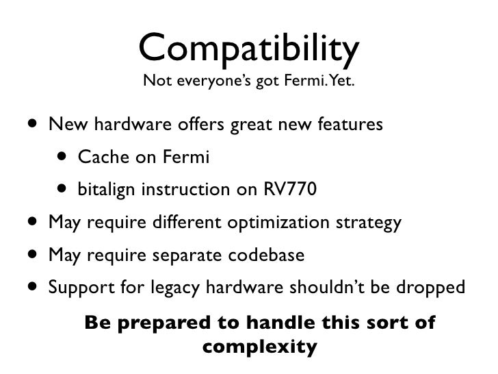 Including GPU code Option 1: include PTX/IL code in your program         Pros                     Cons•Recommended way    ...