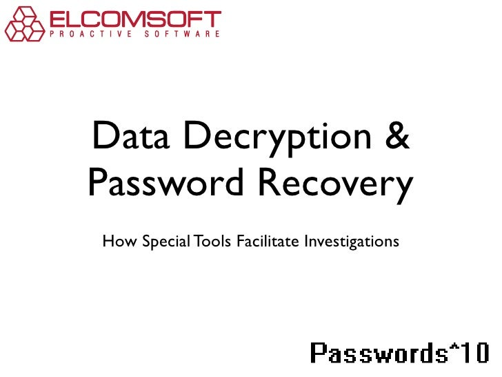 """Data Decryption &Password RecoveryHow Special Tools Facilitate Investigations                                       !""""#$%&..."""