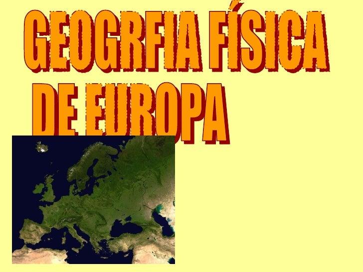 GEOGRFIA FÍSICA DE EUROPA