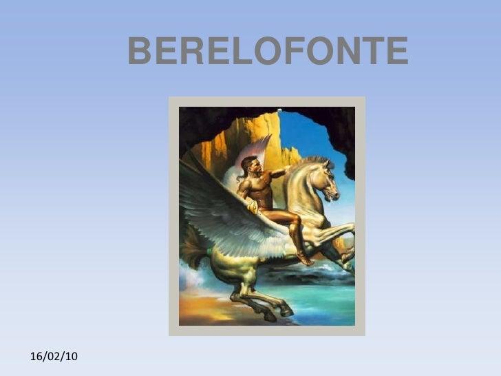 16/02/10<br />BERELOFONTE<br />