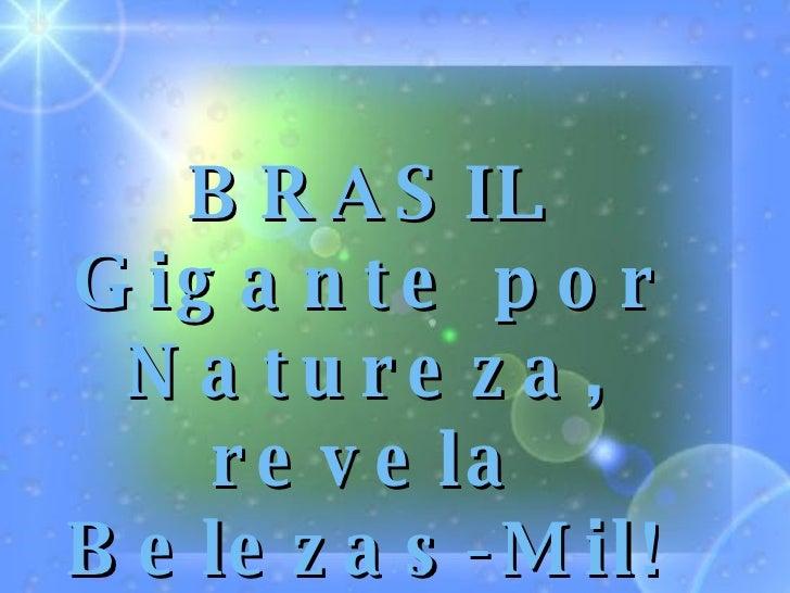 BRASIL Gigante por Natureza, revela Belezas-Mil!