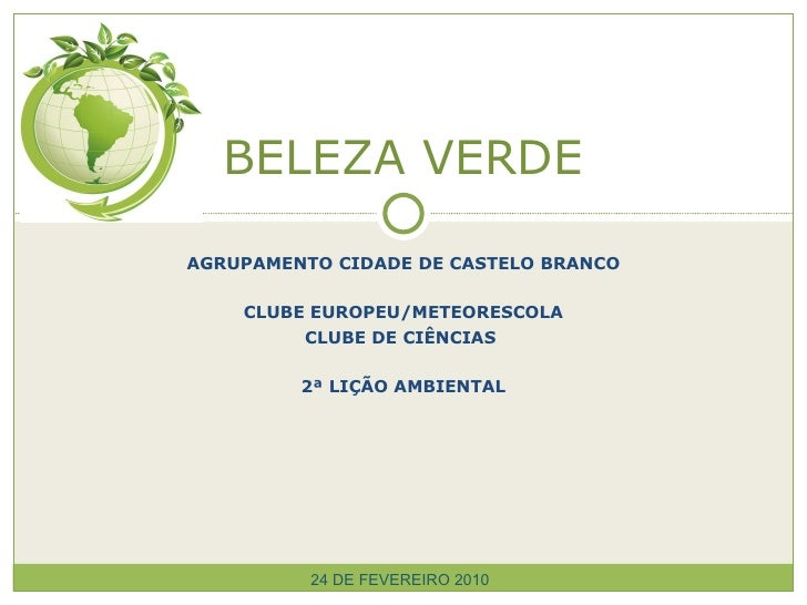 AGRUPAMENTO CIDADE DE CASTELO BRANCO CLUBE EUROPEU/METEORESCOLA CLUBE DE CIÊNCIAS  2ª LIÇÃO AMBIENTAL BELEZA VERDE 24 DE F...