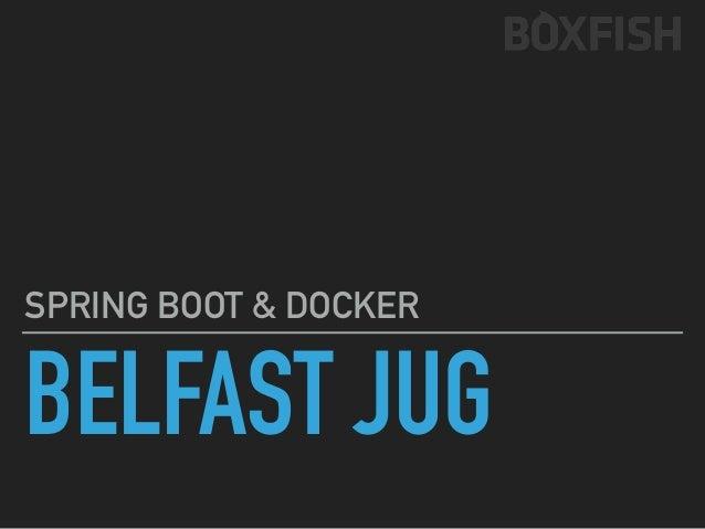 BELFAST JUG SPRING BOOT & DOCKER