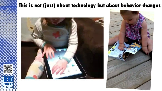This is not (just) about technology but about behavior changes