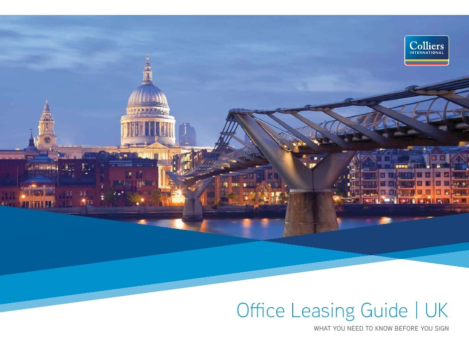 Office Leasing Guide | UK                                  WHAT YOU NEED TO KNOW BEFORE YOU SIGNColliers International    ...