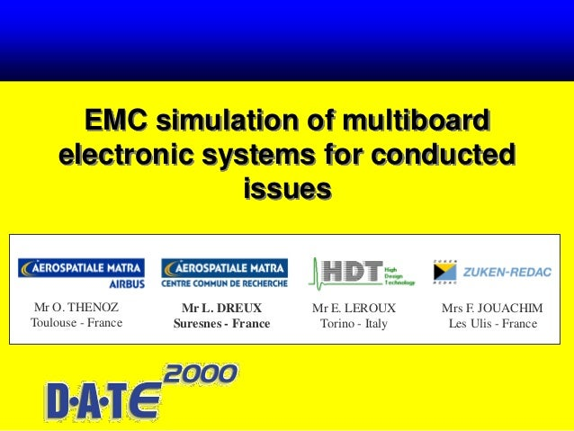 EMC simulation of multiboard electronic systems for conducted issues Mr O. THENOZ Toulouse - France Mr L. DREUX Suresnes -...