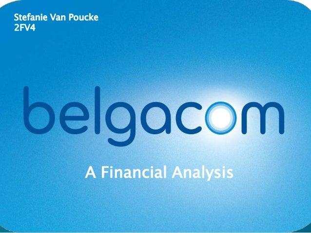 Stefanie Van Poucke2FV4               A Financial Analysis