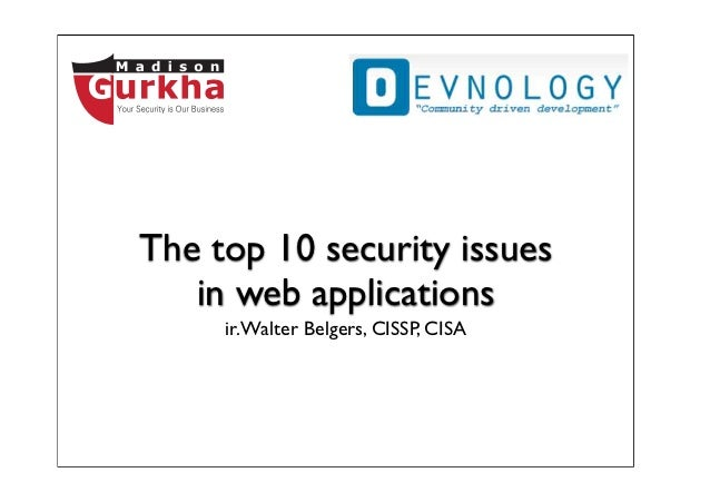 The top 10 security issues   in web applications     ir. Walter Belgers, CISSP, CISA