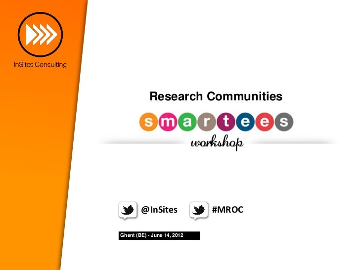 Research Communities        @InSites             #MROCGhent (BE) - June 14, 2012