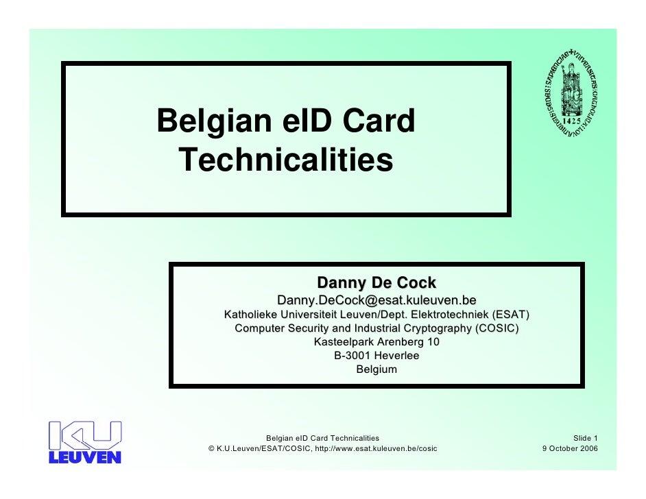 Belgian eID Card  Technicalities                                 Danny De Cock                     Danny.DeCock@esat.kuleu...