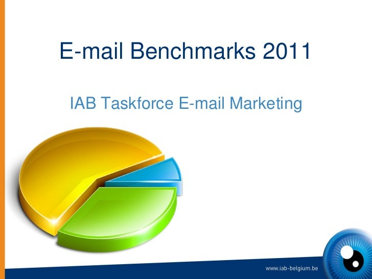 E-mail Benchmarks 2011 IAB Taskforce E-mail Marketing