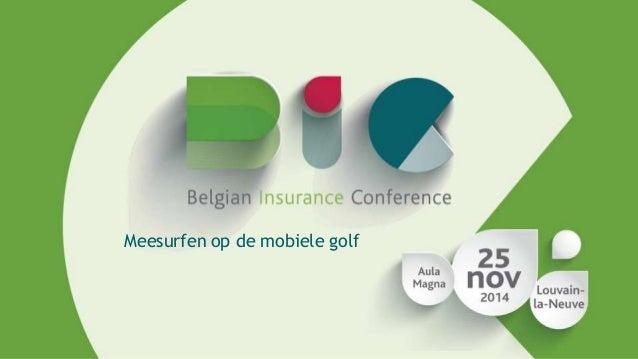 Meesurfen op de mobiele golf (Claude Rapoport) - Belgian Insurance Conference 2014