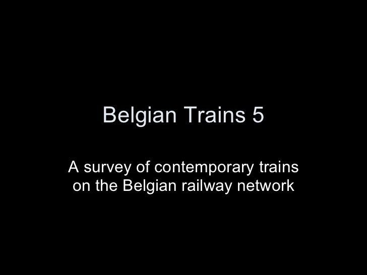 Belgian Trains 5 A survey of contemporary trains on the Belgian railway network