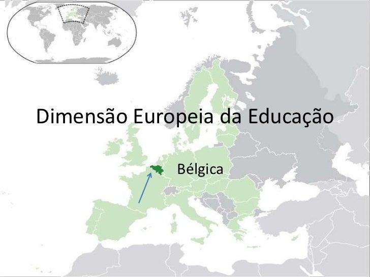 Dimensão Europeia da Educação<br />Bélgica<br />