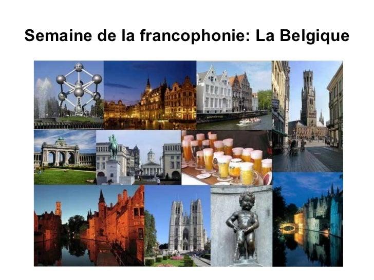 <ul>Semaine de la francophonie: La Belgique </ul>