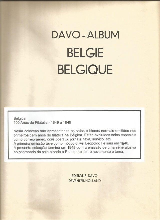 - @hum-U km'.         DAVO - ALBUM  BELGIE BELGIQUE  Bélgica 100 Anos de Filatelia - 1849 a 1949  Nesta colecção são apres...