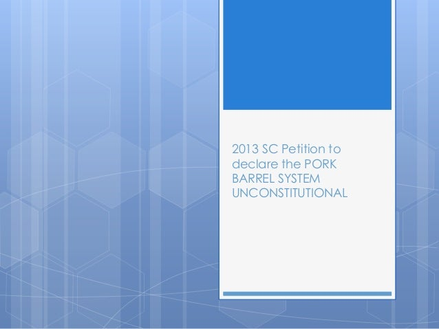 2013 SC Petition to declare the PORK BARREL SYSTEM UNCONSTITUTIONAL