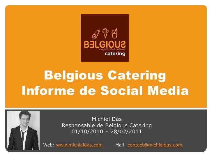 Belgious CateringInforme de Social Media                    Michiel Das          Responsable de Belgious Catering         ...