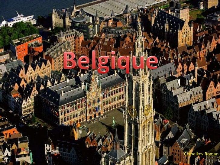 Belgique<br />Chmelkov Roman<br />