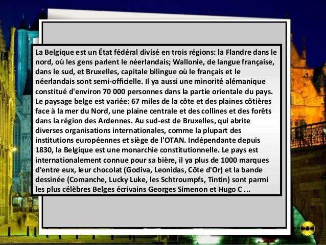 La Belgique est un État fédéral divisé en trois régions: la Flandre dans le nord, où les gens parlent le néerlandais; Wall...
