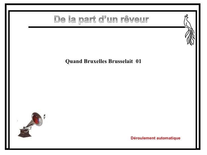 Quand Bruxelles Brusselait  01 Déroulement automatique