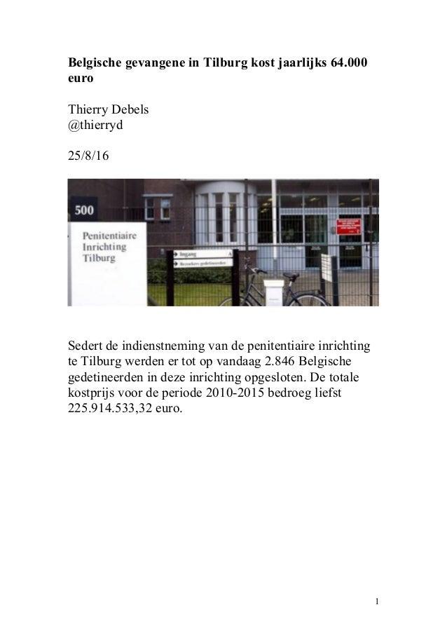 Belgische gevangene in Tilburg kost jaarlijks 64.000 euro Thierry Debels @thierryd 25/8/16 Sedert de indienstneming van de...