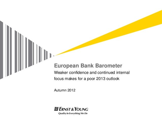 European Bank BarometerWeaker confidence and continued internalfocus makes for a poor 2013 outlookAutumn 2012