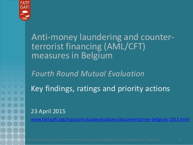 Anti-money laundering and counter-terrorist financing measures in Belgium – Mutual Evaluation Report – April 2015 1 Anti-m...