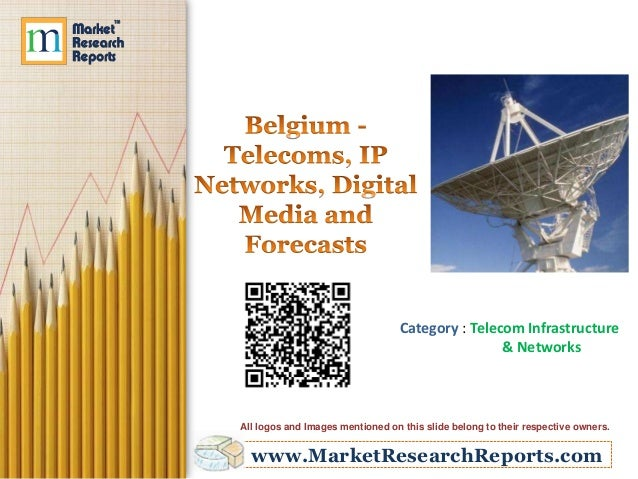www.MarketResearchReports.com Category : Telecom Infrastructure & Networks All logos and Images mentioned on this slide be...