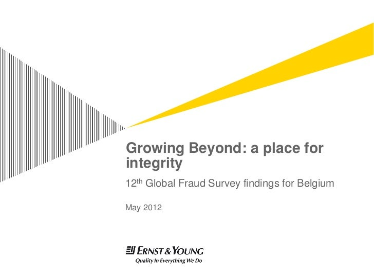 Growing Beyond: a place forintegrity12th Global Fraud Survey findings for BelgiumMay 2012