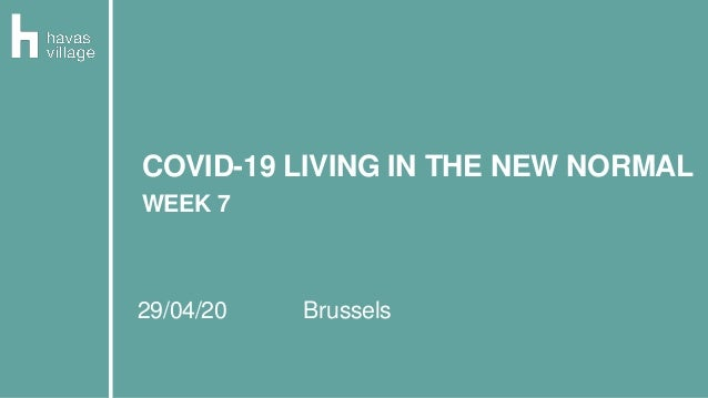 29/04/20 Brussels COVID-19 LIVING IN THE NEW NORMAL WEEK 7