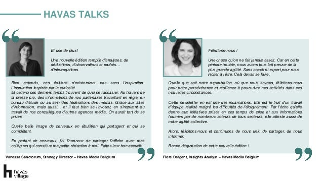 HAVAS TALKS Flore Dargent, Insights Analyst – Havas Media Belgium Félicitons-nous ! Une chose qu'on ne fait jamais assez. ...