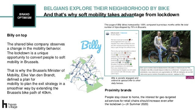 And that's why soft mobility takes advantage from lockdownBRAND OPTIMISM BELGIANS EXPLORE THEIR NEIGHBORHOOD BY BIKE Billy...