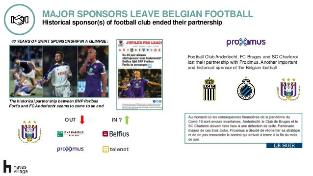 MAJOR SPONSORS LEAVE BELGIAN FOOTBALL Historical sponsor(s) of football club ended their partnership The historical partne...