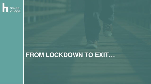 FROM LOCKDOWN TO EXIT…