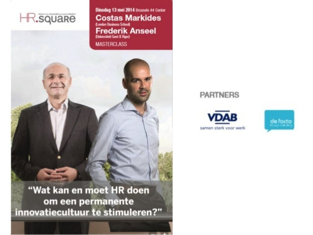 What if we decided to take employee- driven innovation seriously? HR Square masterclass 13-05-2014 Frederik Anseel Ghent U...