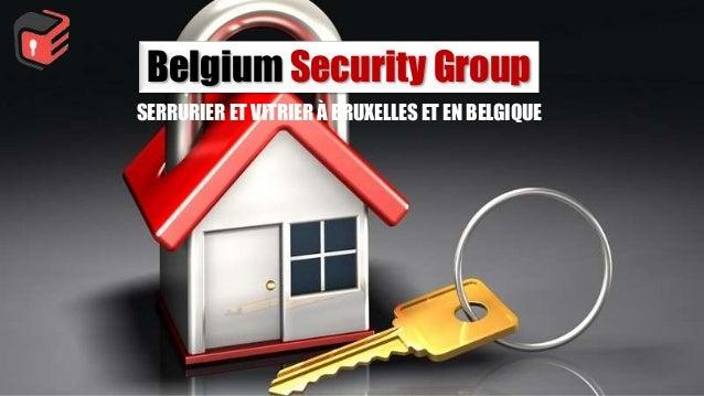Belgium Security Group SERRURIER ET VITRIER À BRUXELLES ET EN BELGIQUE