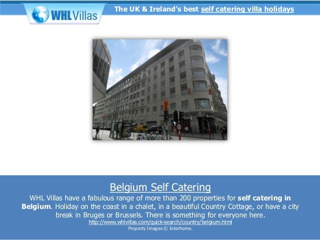 The UK & Ireland's best self catering villa holidays                             Belgium Self Catering  WHL Villas have a ...