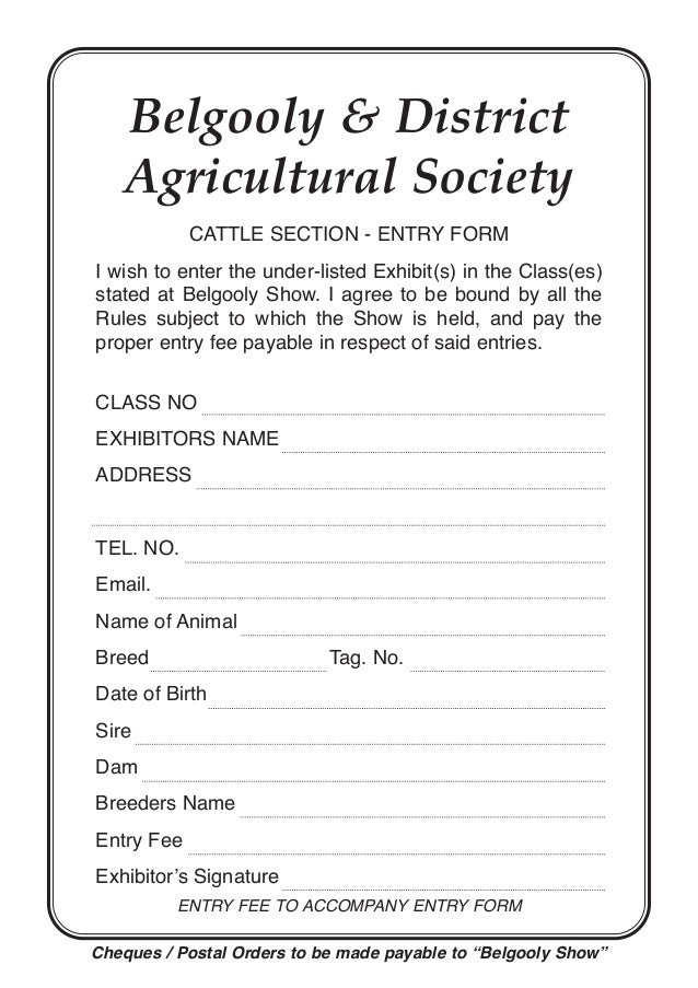 Belgooly & District Agricultural Society CATTLE SECTION - ENTRY FORM I wish to enter the under-listed Exhibit(s) in the Cl...