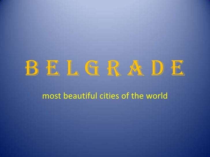 B e l g r a d e<br />most beautiful cities of the world<br />
