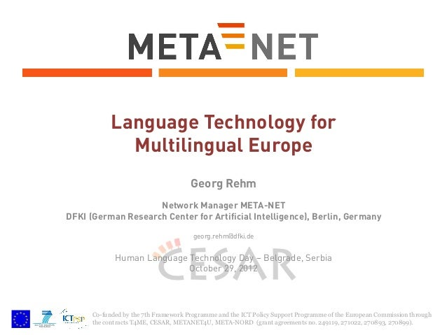 Language Technology for Multilingual Europe Georg Rehm Network Manager META-NET DFKI (German Research Center for Artificia...