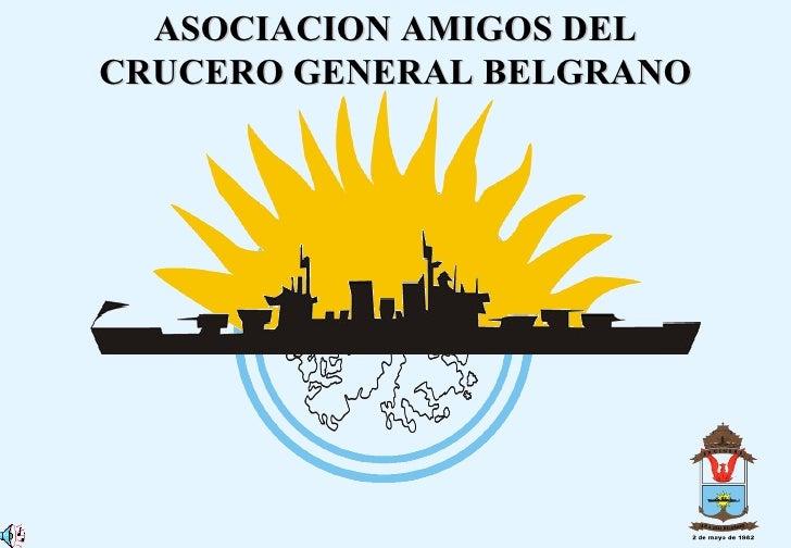 ASOCIACION AMIGOS DEL CRUCERO GENERAL BELGRANO